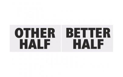 Tabliczka Other Half/Better...